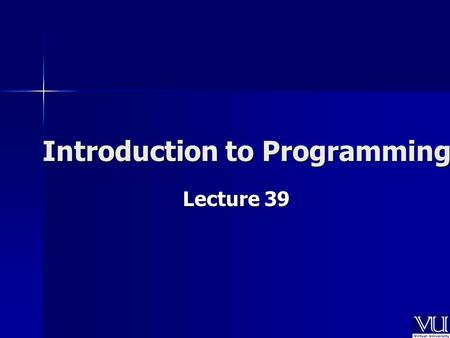 Introduction to Programming Lecture 39. Copy Constructor.