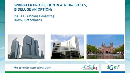 SPRINKLER PROTECTION IN ATRIUM SPACES, IS DELUGE AN OPTION?