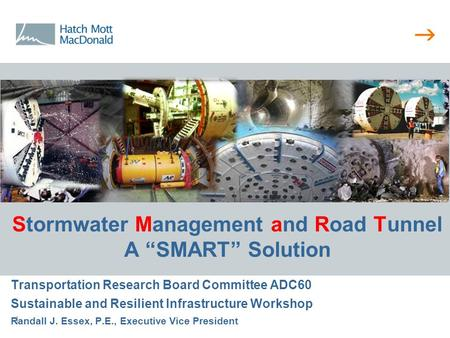 " 1 Stormwater Management and Road Tunnel A ""SMART"" Solution Transportation Research Board Committee ADC60 Sustainable and Resilient Infrastructure Workshop."