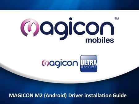 MAGICON M2 (Android) Driver installation Guide. CASE 1: 1st install S350 usb Driver 32bit ver1.0 Connect thephone with the computer, if phone driver doesn't.