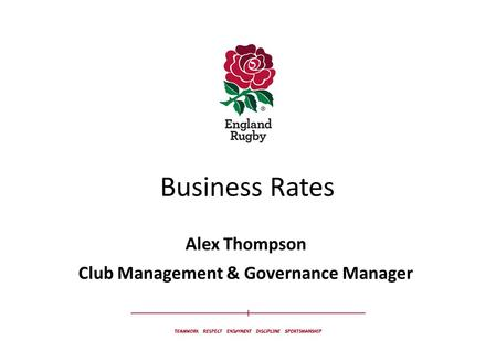 Business Rates Alex Thompson Club Management & Governance Manager.