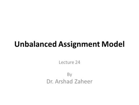 Unbalanced Assignment Model