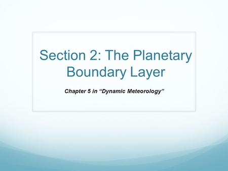 "Section 2: The Planetary Boundary Layer Chapter 5 in ""Dynamic Meteorology"""