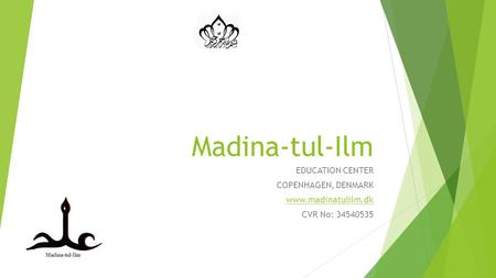 Madina-tul-Ilm EDUCATION CENTER COPENHAGEN, DENMARK