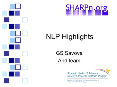 NLP Highlights GS Savova And team. Medication CEM template associatedCode Change_status Conditional Dosage Duration End_date Form Frequency Generic Negation_indicator.