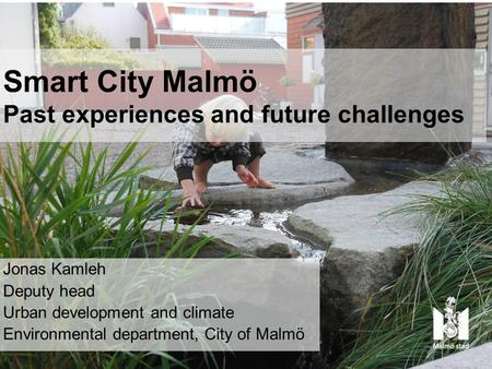 Smart City Malmö Past experiences and future challenges