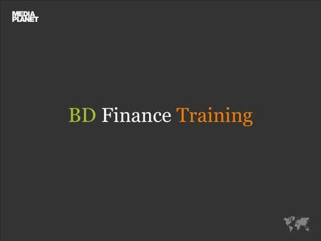 BD Finance Training. Table of Contents:  The BD Bible  Stages of working with the Bible  Your KPIs  Napoleon Tools  Cash Flow  The Next Step Dream.