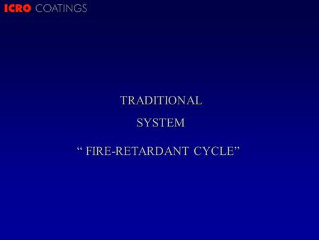 "ICRO COATINGSTRADITIONALSYSTEM "" FIRE-RETARDANT CYCLE"""