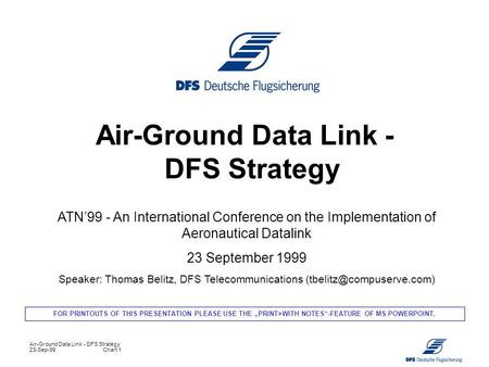 Air-Ground Data Link - DFS Strategy 23-Sep-99Chart 1 Air-Ground Data Link - DFS Strategy ATN'99 - An International Conference on the Implementation of.