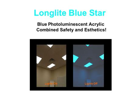 Longlite Blue Star Blue Photoluminescent Acrylic Combined Safety and Esthetics! Lights OnLights Off.