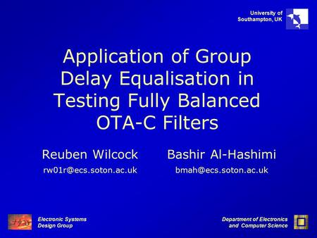 Electronic Systems Design Group Department of Electronics and Computer Science University of Southampton, UK Application of Group Delay Equalisation in.