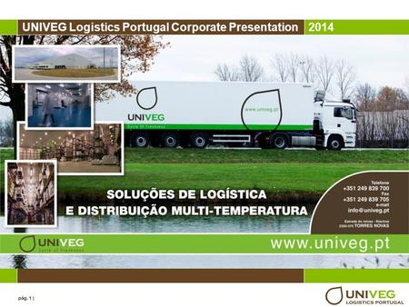 Pág. 1 | UNIVEG Logistics Portugal Corporate Presentation2014.