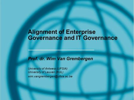 Alignment of Enterprise Governance and IT Governance