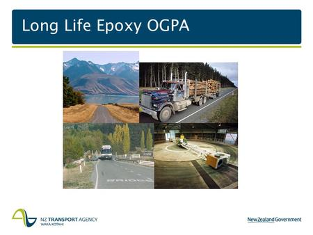 Long Life Epoxy OGPA. Presentation Outline o An emerging issue o OECD Summary (Phase 1-3) o NZ Phase 2 – Lab Work o NZ Phase 3 – Field trials.
