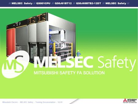 /// MELSEC Safety /// QS001CPU /// QS0J61BT12 /// QS0J65BTB2-12DT /// MELSEC Safety /// Mitsubishi Electric - MELSEC Safety - Training Documentation -