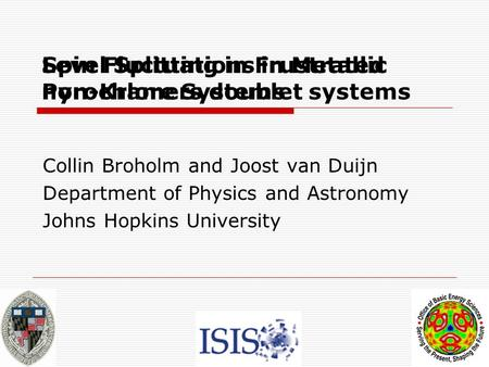 Level Splitting in Frustrated non-Kramers doublet systems Collin Broholm and Joost van Duijn Department of Physics and Astronomy Johns Hopkins University.