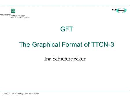 GFT The Graphical Format of TTCN-3