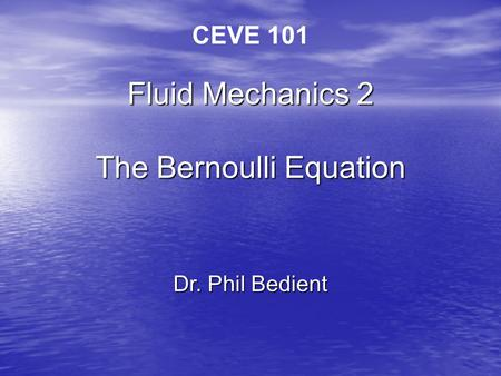 Fluid Mechanics 2 The Bernoulli Equation