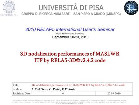 UNIVERSITÀ DI PISA GRUPPO DI RICERCA NUCLEARE – SAN PIERO A GRADO (GRNSPG) Any reproduction, alteration, transmission to any third party or publication.