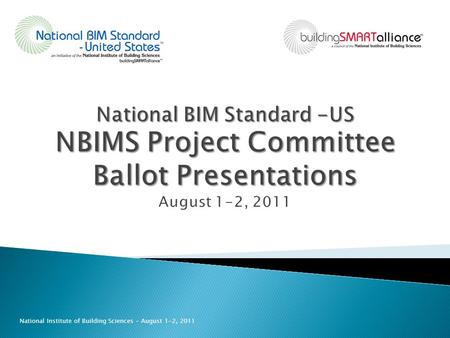National Institute of Building Sciences – August 1-2, 2011.