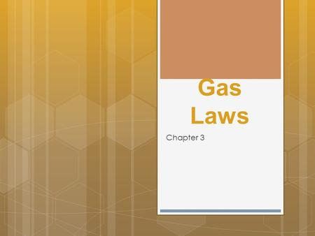 Gas Laws Chapter 3. Boyle's Gas Law Definitions… Directly Proportional: Both variables will either increase or decrease together. Indirectly Proportional: