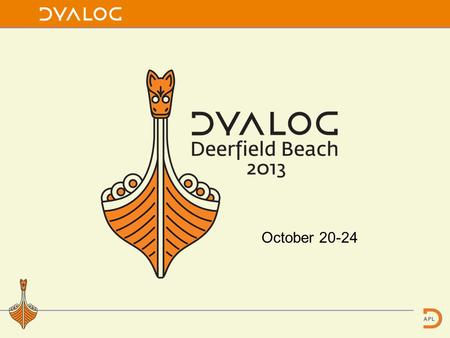 October 20-24. Dyalog File Server Version 2.0 Morten Kromberg CTO, Dyalog LTD Dyalog'13.