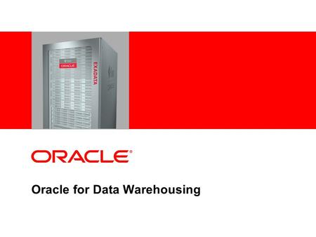 Oracle for Data Warehousing