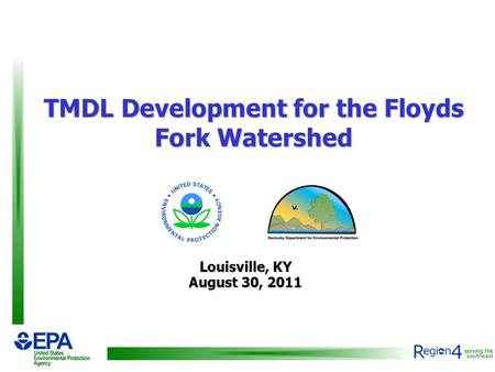 TMDL Development for the Floyds Fork Watershed Louisville, KY August 30, 2011.