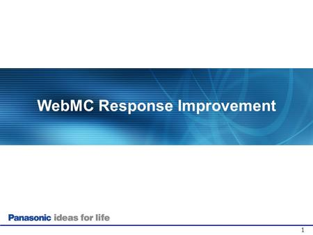1 WebMC Response Improvement. 2 WebMC - 1 1)Improve Response speed 2) Loading icon can show status Overview For Internet Explorer.