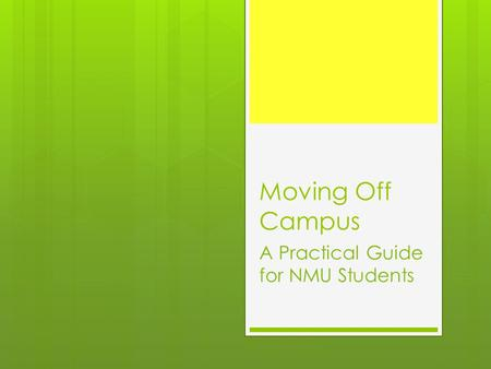 Moving Off Campus A Practical Guide for NMU Students.