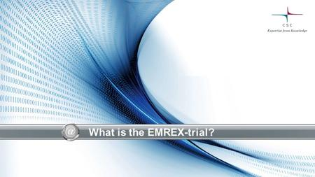 What is the EMREX-trial?. Field trial on the impact of enabling easy mobility on recognition of external studies (EMREX-trial) Proposal to EC Erasmus+