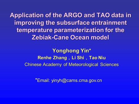 Application of the ARGO and TAO data in improving the subsurface entrainment temperature parameterization for the Zebiak-Cane Ocean model Yonghong Yin*