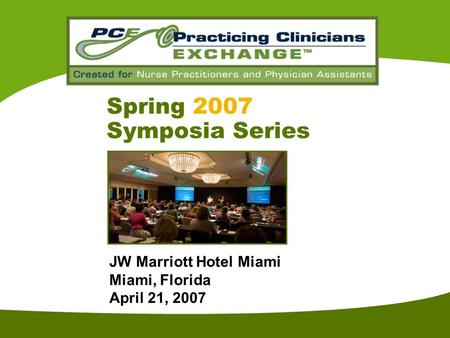 St JW Marriott Hotel Miami Miami, Florida April 21, 2007 Spring 2007 Symposia Series.