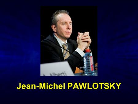 Jean-Michel PAWLOTSKY. How to Use Virological Tools for the Optimal Management of Chronic Hepatitis C ? Prof. Jean-Michel Pawlotsky, MD, PhD French National.