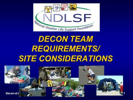 Decon v2.0 1 DECON TEAM REQUIREMENTS/ SITE CONSIDERATIONS.