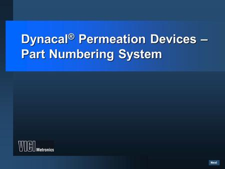 Dynacal® Permeation Devices – Part Numbering System