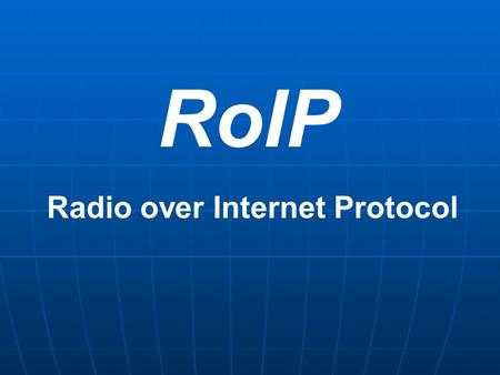 Radio over Internet Protocol