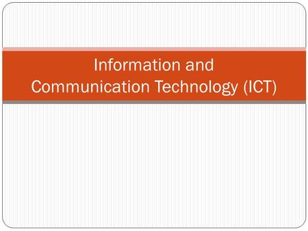 Information and Communication Technology (ICT). Curriculum Structure ICT includes three parts: 1. Compulsory Part (55%) 2. Elective Part (25%) 3. School-based.