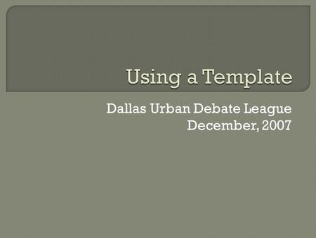 Dallas Urban Debate League December, 2007.  Efficiency – decreases the time it takes to produce complete blocks.  Easy to use – Once it is set up anyone.