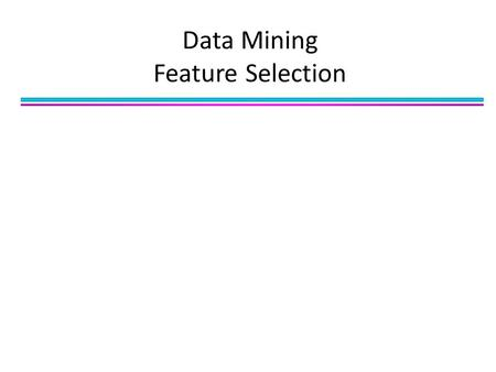 Data Mining Feature Selection. Data reduction: Obtain a reduced representation of the data set that is much smaller in volume but yet produces the same.