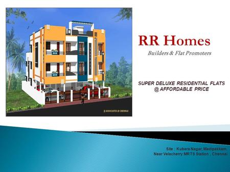 SUPER DELUXE RESIDENTIAL AFFORDABLE PRICE Site : Kubera Nagar, Madipakkam. Near Velacherry MRTS Station, Chennai.