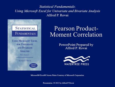 Statistical Fundamentals: Using Microsoft Excel for Univariate and Bivariate Analysis Alfred P. Rovai Pearson Product- Moment Correlation PowerPoint Prepared.