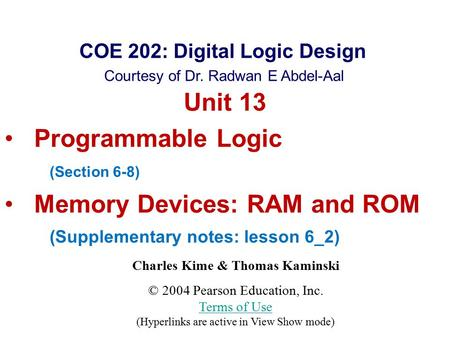 Charles Kime & Thomas Kaminski © 2004 Pearson Education, Inc. Terms of Use (Hyperlinks are active in View Show mode) Terms of Use Chapter 3 – Combinational.