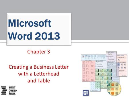 Chapter 3 Creating a Business Letter with a Letterhead and Table Microsoft Word 2013.