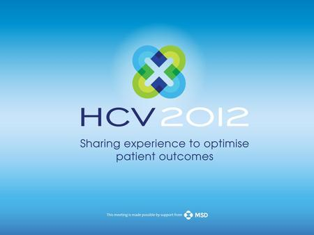 Treatment-experienced HCV genotype 1 patients Bill Sievert Sally Bell.