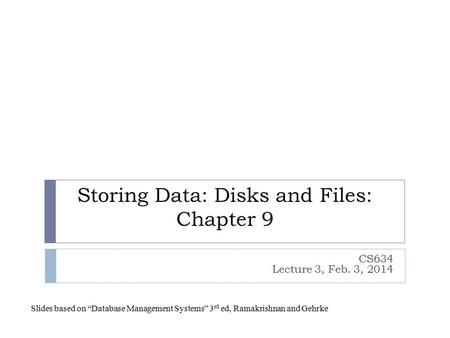 Storing Data: Disks and Files: Chapter 9