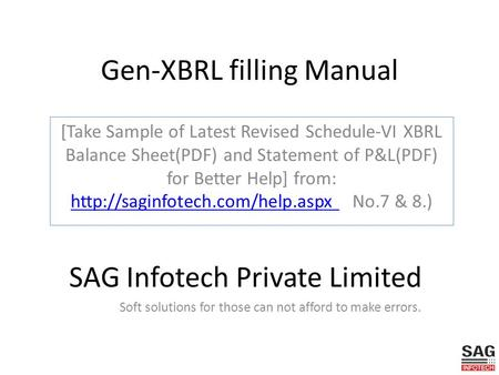 Gen-XBRL filling Manual [Take Sample of Latest Revised Schedule-VI XBRL Balance Sheet(PDF) and Statement of P&L(PDF) for Better Help] from: