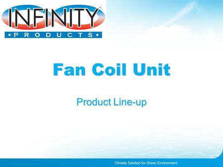 Fan Coil Unit Product Line-up. FCU Home Application Show.