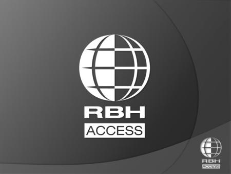 RBH Quebec RBH U.S.A. RBH Head Office also serving: Mexico, Central & South America, Africa, Asia, and Australia RBH Middle East & South Asia RBH W. Canada.