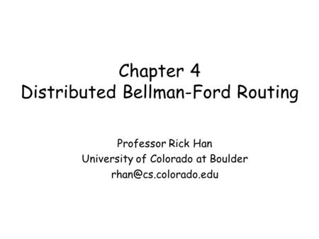Chapter 4 Distributed Bellman-Ford Routing